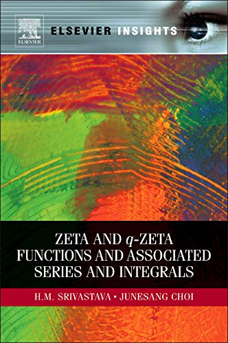 9780123852182: Zeta and q-Zeta Functions and Associated Series and Integrals (Elsevier Insights)