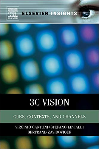 9780123852205: 3C Vision: Cues, Context and Channels (Elsevier Insights)