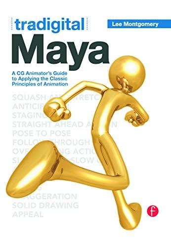 9780123852229: Tradigital Maya: A CG Animator's Guide to Applying the Classical Principles of Animation