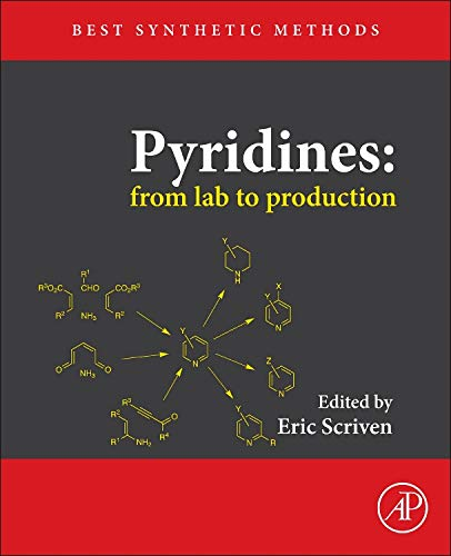 9780123852359: Pyridines: from lab to production (Best Synthetic Methods)