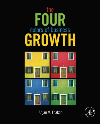 9780123852397: The Four Colors of Business Growth