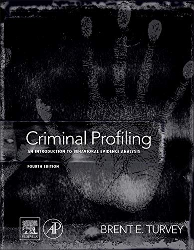 9780123852434: Criminal Profiling, Fourth Edition: An Introduction to Behavioral Evidence Analysis