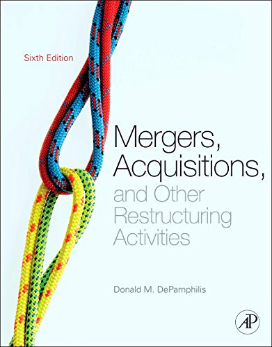 9780123854858: Mergers, Acquisitions, and Other Restructuring Activities, Sixth Edition: An Integrated Approach to Process, Tools, Cases, and Solutions