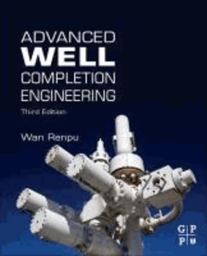 9780123858689: Advanced Well Completion Engineering, Third Edition