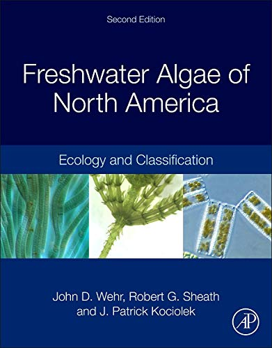 9780123858764: Freshwater Algae of North America, Second Edition: Ecology and Classification (Aquatic Ecology)