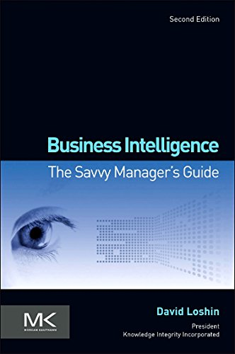9780123858894: Business Intelligence: The Savvy Manager's Guide (Savvy Manager's Guides) (The Morgan Kaufmann Series on Business Intelligence)