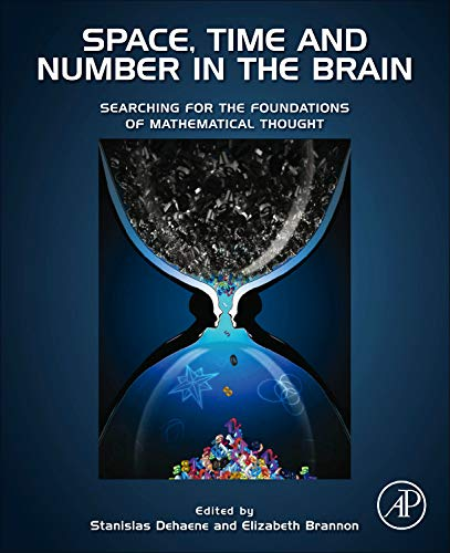 9780123859488: Space, Time and Number in the Brain: Searching for the Foundations of Mathematical Thought (Attention and Performance)