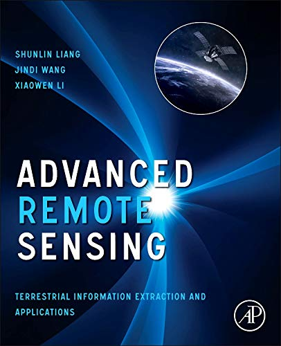 9780123859549: Advanced Remote Sensing: Terrestrial Information Extraction and Applications