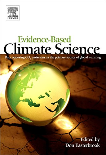 9780123859563: Evidence-Based Climate Science: Data Opposing CO2 Emissions as the Primary Source of Global Warming