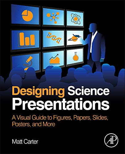 9780123859693: Designing Science Presentations: A Visual Guide to Figures, Papers, Slides, Posters, and More