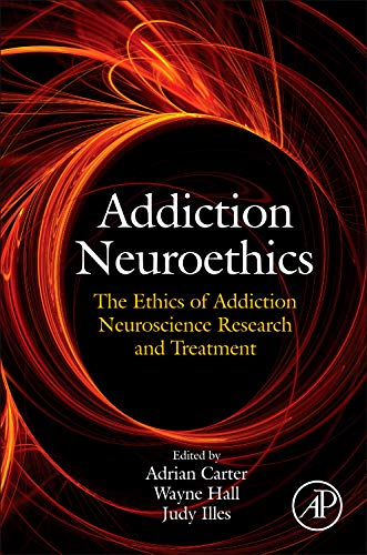 9780123859730: Addiction Neuroethics,