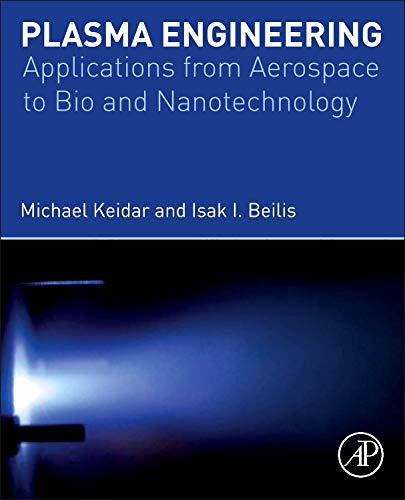 9780123859778: Plasma Engineering: Applications from Aerospace to Bio and Nanotechnology