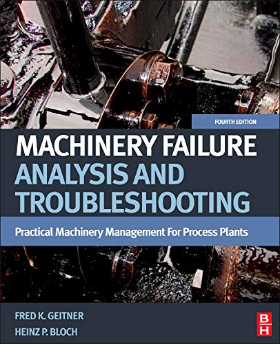 9780123860453: Machinery Failure Analysis and Troubleshooting: Practical Machinery Management for Process Plants: 2