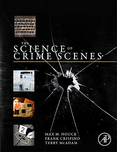 9780123864642: The Science of Crime Scenes