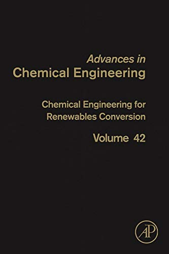 9780123865052: Chemical Engineering for Renewables Conversion, Volume 42 (Advances in Chemical Engineering)