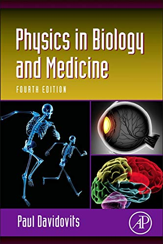 Physics in Biology and Medicine, Fourth Edition (Complementary Science): Davidovits, Paul