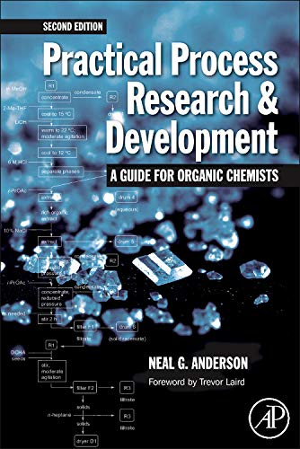 9780123865373: Practical Process Research and Development – A guide for Organic Chemists, Second Edition