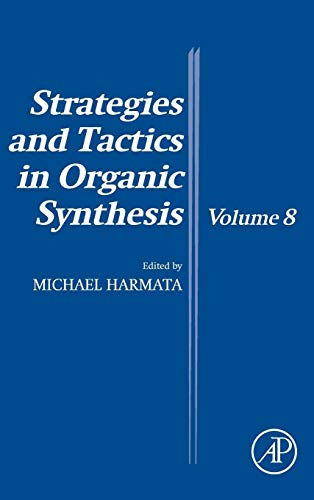 9780123865403: Strategies and Tactics in Organic Synthesis, Volume 8