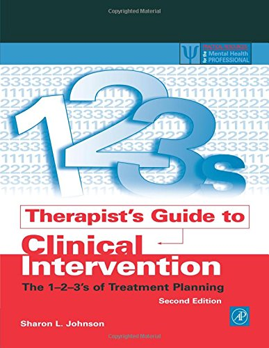 9780123865885: Therapist's Guide to Clinical Intervention: The 1-2-3's of Treatment Planning (Practical Resources for the Mental Health Professional)