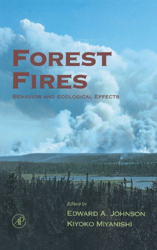 9780123866608: Forest Fires: Behavior and Ecological Effects