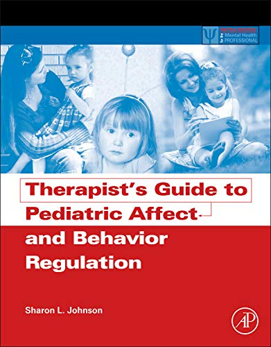 9780123868848: Therapist's Guide to Pediatric Affect and Behavior Regulation (Practical Resources for the Mental Health Professional)