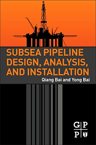 9780123868886: Subsea Pipeline Design, Analysis, and Installation