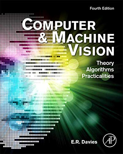 9780123869081: Computer and Machine Vision: Theory, Algorithms, Practicalities