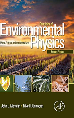 9780123869104: Principles of Environmental Physics: Plants, Animals, and the Atmosphere
