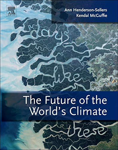 9780123869173: The Future of the World's Climate, Second Edition