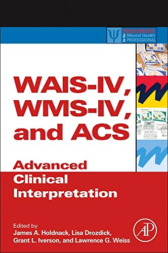 9780123869340: WAIS-IV, WMS-IV, and ACS: Advanced Clinical Interpretation (Practical Resources for the Mental Health Professional)