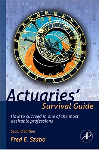 9780123869432: Actuaries' Survival Guide: How to Succeed in One of the Most Desirable Professions