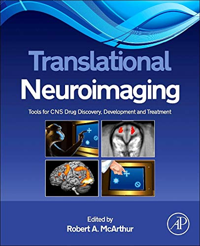 9780123869456: Translational Neuroimaging: Tools for CNS Drug Discovery, Development and Treatment