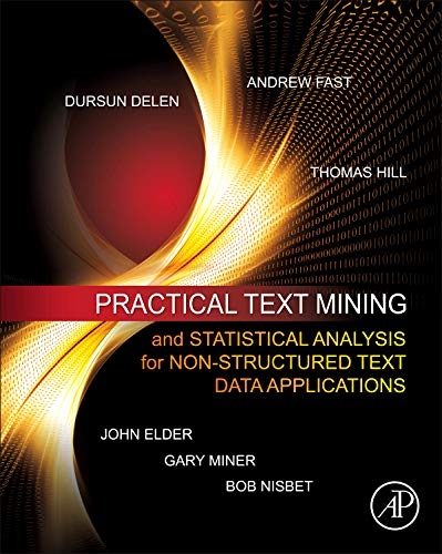9780123869791: Practical Text Mining and Statistical Analysis for Non-structured Text Data Applications