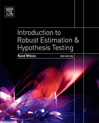 9780123869838: Introduction to Robust Estimation and Hypothesis Testing, Third Edition (Statistical Modeling and Decision Science)