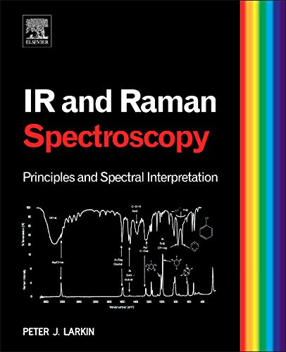 9780123869845: Infrared and Raman Spectroscopy; Principles and Spectral Interpretation
