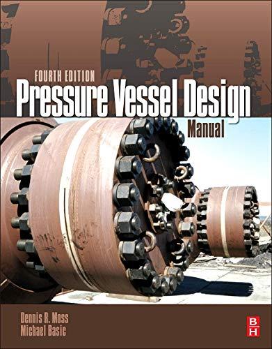 Pressure Vessel Design Manual, Fourth Edition: Moss, Dennis R.;