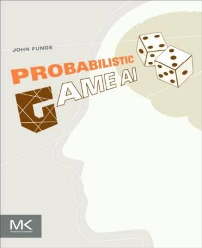 9780123870278: Probabilistic Game AI