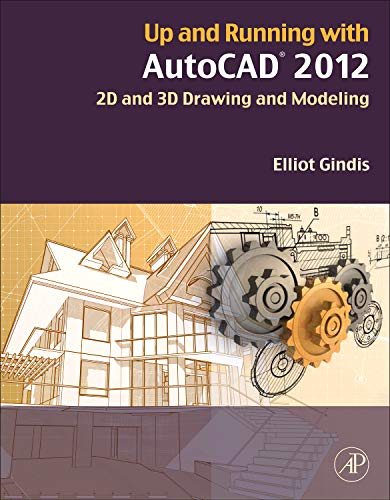 9780123870292: Up and Running with AutoCAD 2012: 2D and 3D Drawing and Modeling