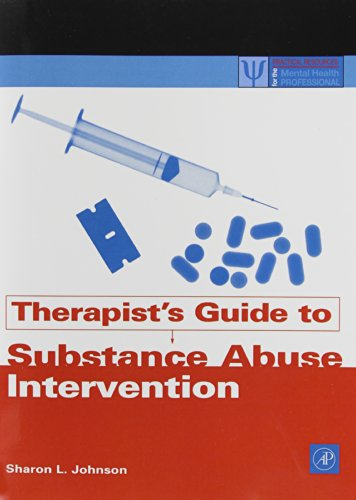 9780123875815: Therapist's Guide to Substance Abuse Intervention (Practical Resources for the Mental Health Professional)