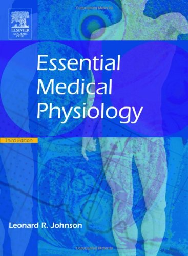 Essential Medical Physiology, Third Edition (ESSENTIAL MEDICAL: Leonard R. Johnson