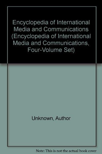 9780123876720: Encyclopedia of International Media and Communications (Encyclopedia of International Media and Communications, Four-Volume Set)