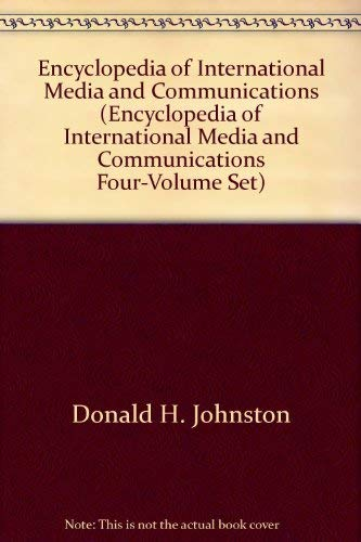 9780123876737: Encyclopedia of International Media and Communications (Encyclopedia of International Media and Communications, Four-Volume Set)