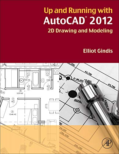 9780123876836: Up and Running with AutoCAD 2012: 2D Drawing and Modeling