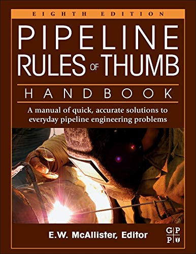 9780123876935: Pipeline Rules of Thumb Handbook, Eighth Edition: A Manual of Quick, Accurate Solutions to Everyday Pipeline Engineering Problems