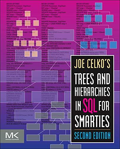 Joe Celko s Trees and Hierarchies in: Joe Celko