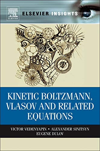 9780123877796: Kinetic Boltzmann, Vlasov and Related Equations (Elsevier Insights)