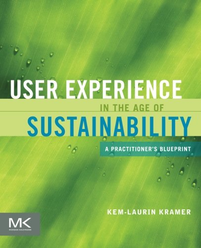 9780123877956: User Experience in the Age of Sustainability: A Practitioner's Blueprint
