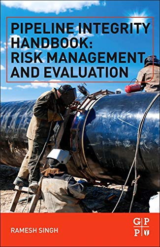9780123878250: Pipeline Integrity Handbook: Risk Management and Evaluation