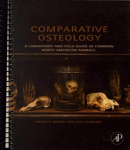 9780123884374: Comparative Osteology: A Laboratory and Field Guide of Common North American Animals
