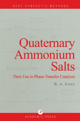 9780123884756: Quaternary Ammonium Salts: Their Use in Phase-Transfer Catalysis